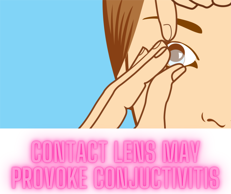 contact lens may provoke conjunctivitis